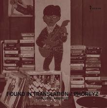 Phoreyz - Found In Translation - Funky Global Wanderlust